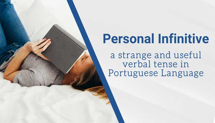 Personal Infinitive: a strange and useful verbal tense in Portuguese Language